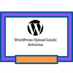 Wordpress Upload Limiti